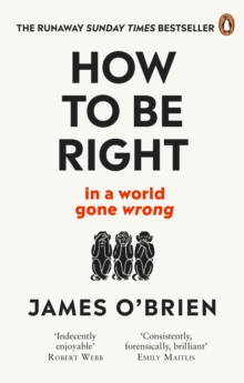 Image for How to be right  : in a world gone wrong