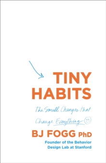 Image for Tiny habits  : the small changes that change everything