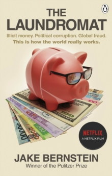 Image for The laundromat  : inside the Panama Papers investigation of illicit money networks and the global elite