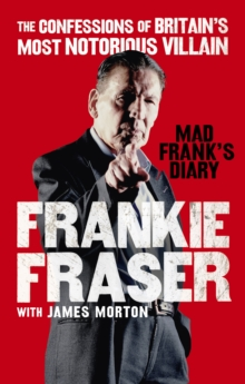 Image for Mad Frank's diary  : the confessions of Britain's most notorious villain