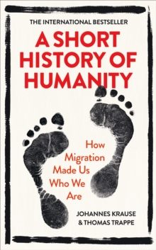 A short history of humanity  : how migration made us who we are - Krause, Johannes