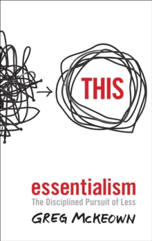 Image for Essentialism  : the disciplined pursuit of less