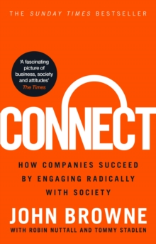 Image for Connect  : how companies succeed by engaging radically with society