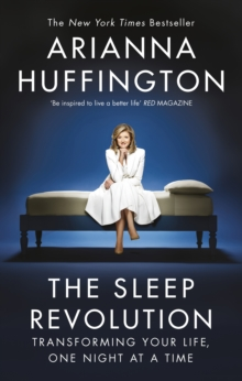 Image for The sleep revolution  : transforming your life, one night at a time