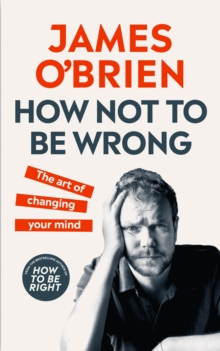 Image for How not to be wrong  : the art of changing your mind