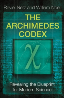 Image for The Archimedes codex  : revealing the secrets of the world's greatest palimpsest