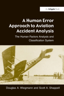 Image for A human error approach to aviation accident analysis  : the human factors analysis and classification system
