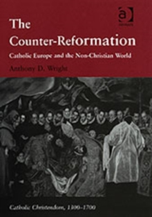 Image for The Counter-Reformation  : Catholic Europe and the non-Christian world