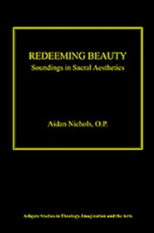Image for Redeeming beauty  : soundings in sacral aesthetics