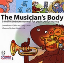 Image for The musician's body  : a maintenance manual for peak performance