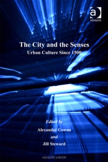 Image for The city and the senses: since 1500