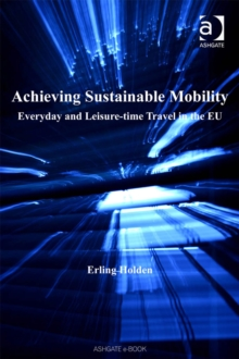 Image for Achieving sustainable mobility: everyday and leisure-time travel in the EU
