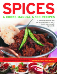 Image for Spices  : a cook's manual and 100 recipes
