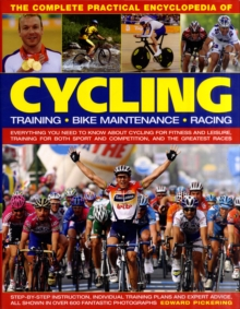 Image for The complete practical encyclopedia of cycling  : training, bike maintenance, racing