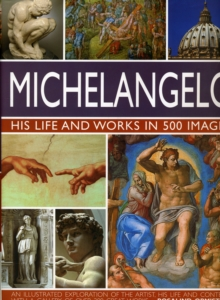 Image for Michelangelo  : his life and works in 500 images