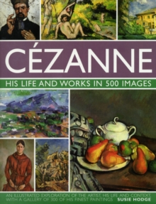 Image for Câezanne  : his life and works in 500 images