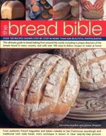 Image for The bread bible  : over 100 recipes shown step-by-step in more than 600 beautiful photographs