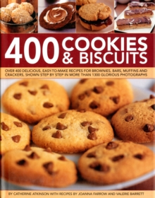 Image for 400 cookies & biscuits  : over 400 delicious, easy-to-make recipes for brownies, bars, muffins and crackers, shown step by step in more than 1300 glorious photographs