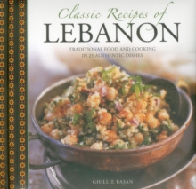 Image for Classic recipes of Lebanon  : traditional food and cooking in 25 authentic dishes