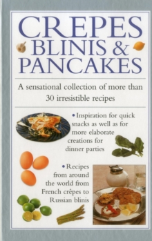 Image for Crepes, blinis & pancakes  : a sensational collection of more than 30 irresistible recipes