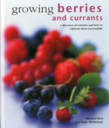 Image for Growing berries and currants  : a directory of varieties and how to cultivate them successfully