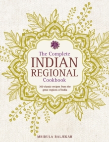 Image for The complete Indian regional cookbook  : 300 classic recipes from the great regions of India
