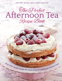 Image for The perfect afternoon tea recipe book  : over 200 classic recipes for every kind of traditional teatime treat
