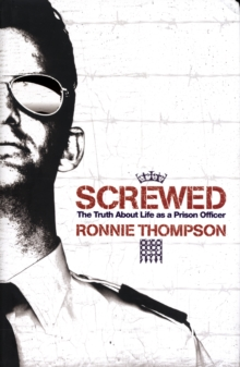 Image for Screwed  : the truth about life as a prison officer