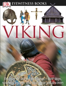 Image for DK Eyewitness Books: Viking : Discover the Story of the Vikings Their Ships, Weapons, Legends, and Saga of War