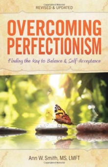 Image for Overcoming perfectionism  : finding the key to balance and self-acceptance