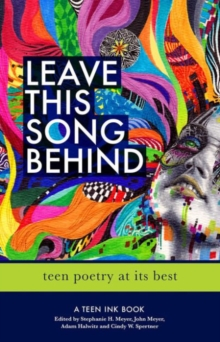 Image for Leave This Song Behind : Teen Poetry at Its Best