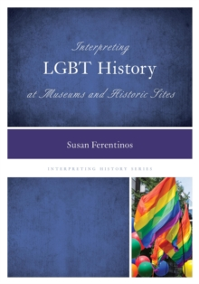 Image for Interpreting LGBT history at museums and historic sites