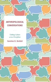 Image for Anthropological conversations  : talking culture across disciplines