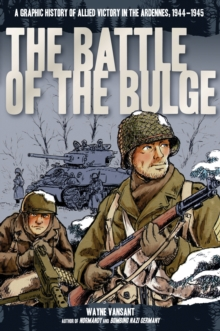 Image for The Battle of the Bulge  : a graphic history of allied victory in the Ardennes, 1944-1945