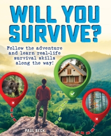 Image for Will You Survive? : Follow the adventure and learn real-life survival skills along the way!