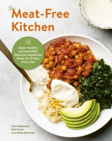 Image for The meat-free kitchen  : super healthy and incredibly delicious vegetarian meals for all day, every day