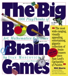 Image for The big book of brain games  : 100 playthinkgs of art, mathemtics & science