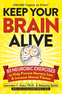 Image for Keep your brain alive  : 83 neurobic exercises to help prevent memory loss and increase mental fitness