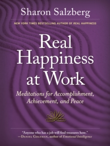 Image for Real happiness at work  : meditations for accomplishment, achievement, and peace