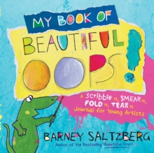 Image for My Book of Beautiful Oops! : A Scribble It, Smear It, Fold It, Tear It Journal for Young Artists