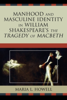 Image for Manhood and Masculine Identity in William Shakespeare's The Tragedy of Macbeth