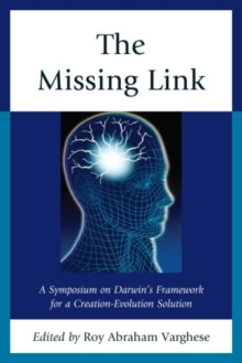 Image for The Missing Link : A Symposium on Darwin's Creation-Evolution Solution