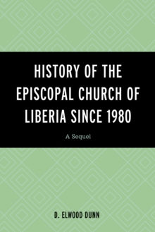 Image for History of the Episcopal Church of Liberia since 1980  : a sequel