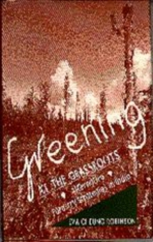 Image for Greening at the Grassroots : Alternative Forestry Strategies in India