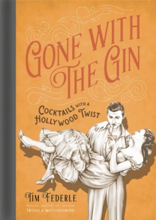 Image for Gone with the gin  : cocktails with a Hollywood twist