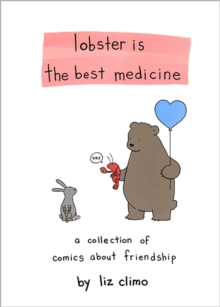 Image for Lobster Is the Best Medicine : A Collection of Comics About Friendship