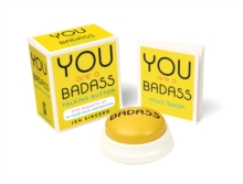 Image for You Are a Badass Talking Button : Five Nuggets of In-Your-Face Inspiration
