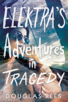 Image for Elektra's adventures in tragedy