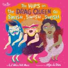 Image for The hips on the drag queen go swish, swish, swish