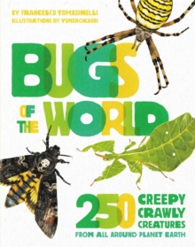 Image for Bugs of the world  : 250 creepy-crawly creatures from around planet Earth
